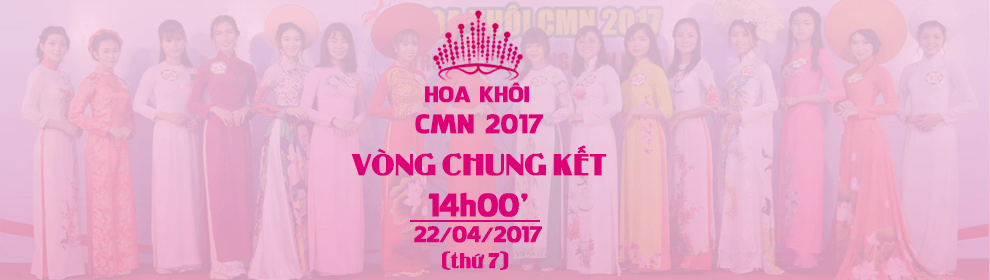 Vòng Chung Kết Hoa Khôi CMN 2017