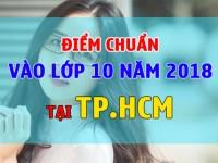 Đã có điểm chuẩn vào lớp 10 TPHCM năm 2018